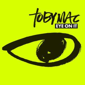 Album Eye On It from Toby Mac
