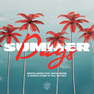 Fall Out Boy的專輯Summer Days (feat. Macklemore & Patrick Stump of Fall Out Boy)