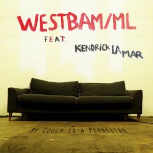 My Couch is a Pornostar 2019 Westbam/ML; Kendrick Lamar