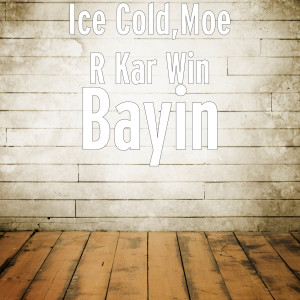 Ice Cold的專輯Bayin (Explicit)