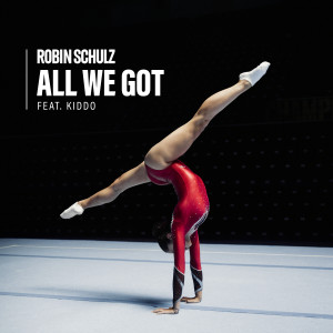 Listen to All We Got (feat. KIDDO) song with lyrics from Robin Schulz