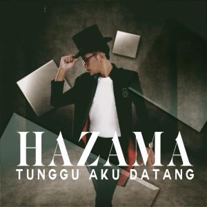 Album Tunggu Aku Datang from Hazama