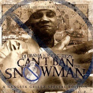 Young Jeezy的專輯Can't Ban The Snowman