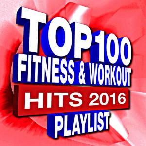Remix Factory的專輯100 Fitness & Workout Playlist – Hits 2016