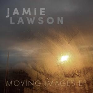 Jamie Lawson的專輯Moving Images