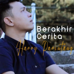 Harry Parintang - Berakhir Cerita