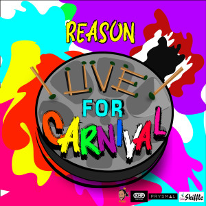 Listen to Live for Carnival song with lyrics from Reason