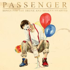 Passenger的專輯Songs for the Drunk and Broken Hearted (Deluxe) (Explicit)