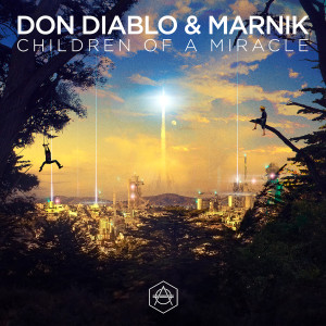 Children Of A Miracle 2017 Don Diablo; Marnik