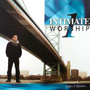 Intimate Worship, Vol. 1 dari Jeffry S Tjandra