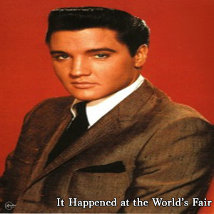 Album It Happened at the World's Fair from Elvis Presley