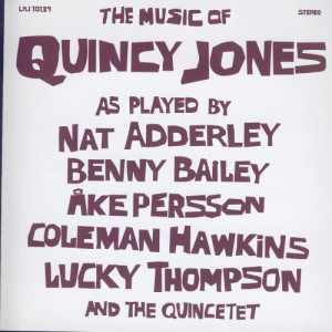 Quincy Jones的專輯The Music Of Quincy Jones As Played By Nat Adderley Benny Bailey Ake Persson Coleman Hawkins Lucky Thompson And The Quincetet