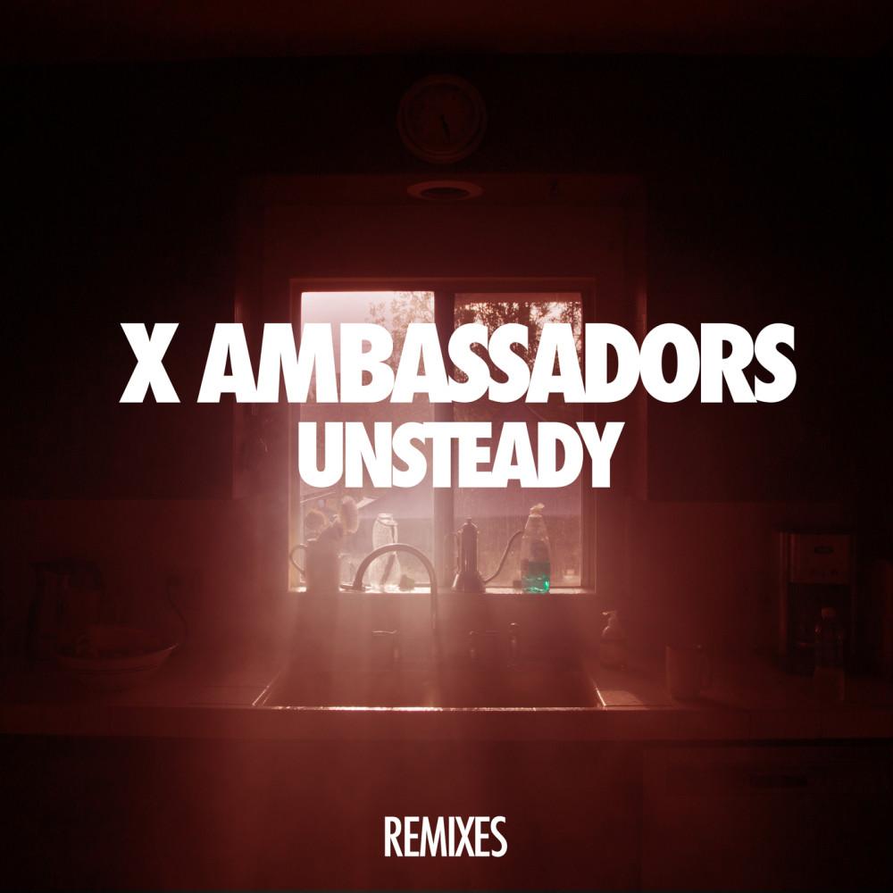 Unsteady (Lakechild Remix|Radio Edit) 2016 X Ambassadors