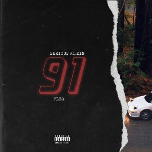 Listen to 91 Flex (Explicit) song with lyrics from Serious Klein
