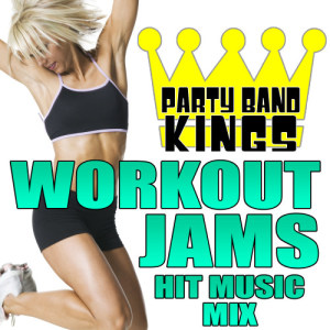 Album Workout Jams - Hit Music Mix from Party Band Kings