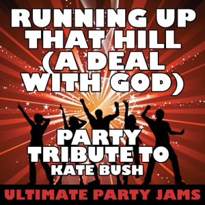 Ultimate Party Jams的專輯Running Up That Hill (A Deal With God) [Party Tribute to Kate Bush] - Single