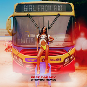 Anitta的專輯Girl From Rio (feat. DaBaby) (TroyBoi Remix)