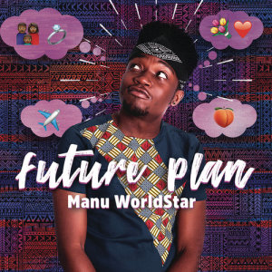 Listen to Future Plan song with lyrics from Manu WorldStar