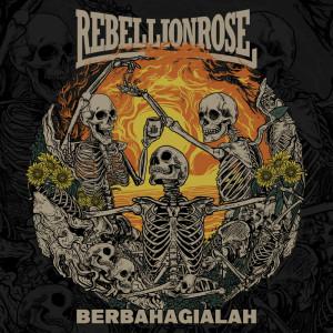 Berbahagialah dari Rebellion Rose