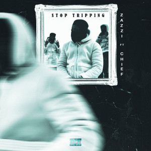 Album Stop Tripping (Explicit) from Chief