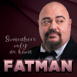 Album Somewhere Only We Know from FATMAN