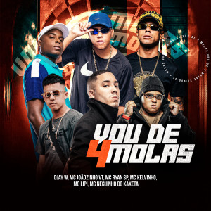 Album Vou de 4 Molas (Explicit) from MC Kelvinho