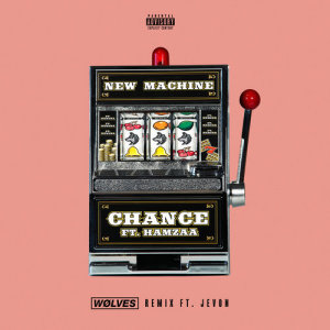 Listen to Chance (WØLVES Remix) song with lyrics from New Machine
