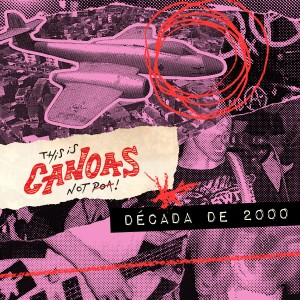 Album This Is Canoas, Not Poa! - Década de 2000 from Vários Artistas