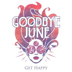 Album Get Happy from Goodbye June