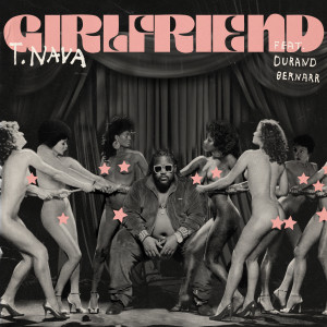 Listen to Girlfriend song with lyrics from T.Nava