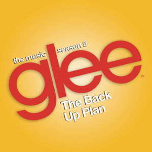 Glee Cast的專輯Glee: The Music, The Back Up Plan