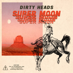 Super Moon (Explicit) dari Dirty Heads