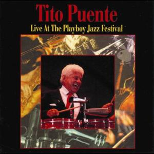 Live At The Playboy Jazz Festival 2002 Tito Puente