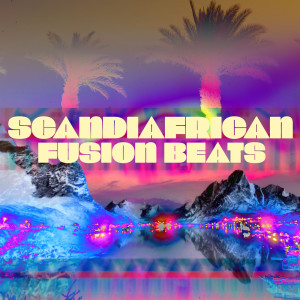 Album Scandiafrican Fusion Beats from Various Artists