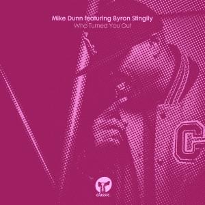 Album Who Turned You Out (feat. Byron Stingily) from Byron Stingily