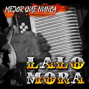Mejor Que Nunca dari Lalo Mora
