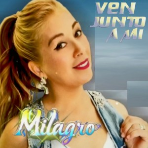 Album Ven Junto a Mi from Milagro