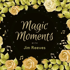 Album Magic Moments with Jim Reeves from Jim Reeves