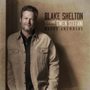 Blake Shelton的專輯Happy Anywhere (feat. Gwen Stefani)