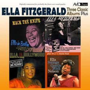 Ella Fitzgerald的專輯Three Classic Albums Plus (Mack the Knife / Let No Man Write My Epitaph / Ella in Hollywood) [Remastered]