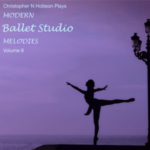 Album Modern Ballet Studio Melodies, Vol. 8 from Christopher N Hobson