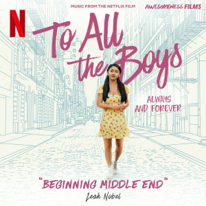 """Beginning Middle End (From The Netflix Film """"To All The Boys: Always and Forever"""") dari Leah Nobel"""
