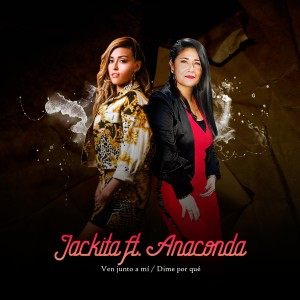 Album Ven Junto a Mi - Dime Porque from Anaconda