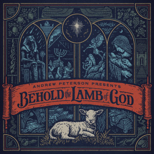 Album Behold The Lamb Of God from Andrew Peterson