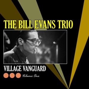Bill Evans Trio的專輯Village Vanguard, Vol.1