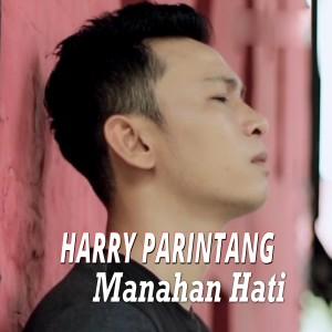 Harry Parintang - Manahan Hati