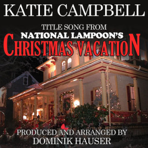 Katie Campbell的專輯Title Song from National Lampoon's Christmas Vacation (From the original score) (Ringtone Tribute)