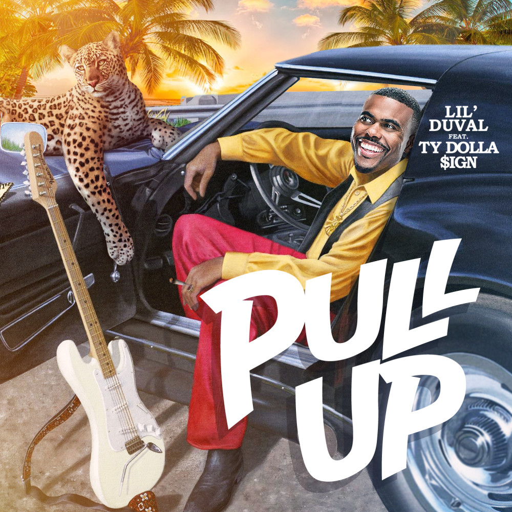 Pull Up 2019 Lil Duval; Ty Dolla $ign