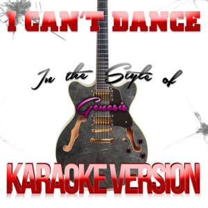 Karaoke - Ameritz的專輯I Can't Dance (In the Style of Genesis) [Karaoke Version] - Single