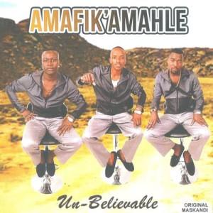 Album Unbelievable from Amafik'amahle